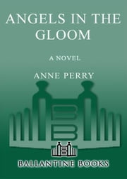 Angels in the Gloom - A Novel ebook by Anne Perry