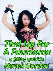 Tied Up For A Foursome ebook by Neneh Gordon