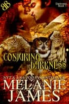 Conjuring Darkness ebook by Melanie James