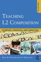 Teaching L2 Composition ebook by Dana R. Ferris,John Hedgcock