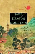 Jade Dragon Mountain - A Mystery 電子書 by Elsa Hart