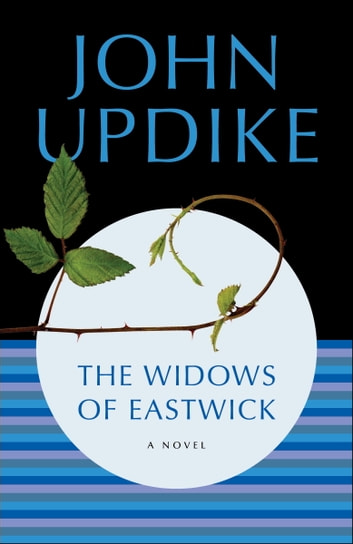 The Widows of Eastwick - A Novel ebook by John Updike