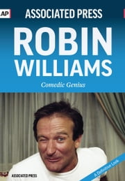 Robin Williams - Comedic Genius ebook by Associated Press