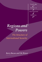 Regions and Powers - The Structure of International Security ebook by Barry Buzan,Professor Ole Wæver