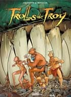 Trolls de Troy T21 - L'or des Trolls ebook by Christophe Arleston, Jean-Louis Mourier