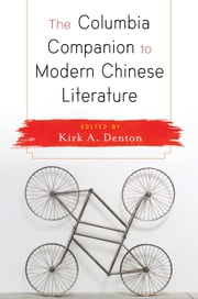 The Columbia Companion to Modern Chinese Literature ebook by