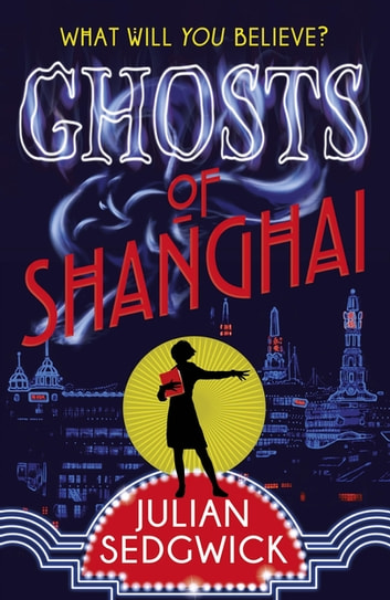 Ghosts of Shanghai - Book 1 ebook by Julian Sedgwick
