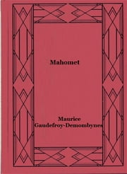 Mahomet ebook by Maurice Gaudefroy-Demombynes