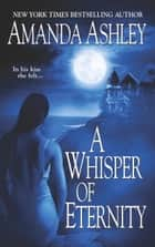 A Whisper Of Eternity ebook by Amanda Ashley