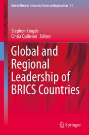 Global and Regional Leadership of BRICS Countries ebook by Stephen Kingah,Cintia Quiliconi