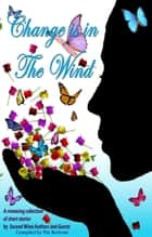 Change is in the Wind ebook by Second Wind