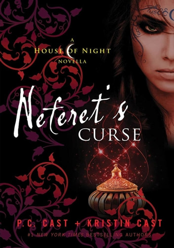 Neferet's Curse - A House of Night Novella ebook by P. C. Cast,Kristin Cast