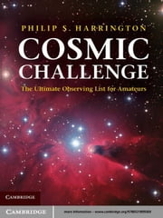 Cosmic Challenge - The Ultimate Observing List for Amateurs ebook by Philip S. Harrington