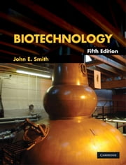 Biotechnology ebook by John E. Smith