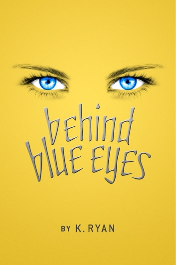 Behind Blue Eyes ebook by Ken Ryan