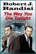 Way You Die Tonight, The ebooks by Robert J. Randisi