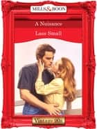 A Nuisance (Mills & Boon Vintage Desire) ebook by Lass Small