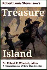 Robert Lewis Stephenson's Treasure Island - A Midwest Journal Writers' Club Selection ebook by Midwest Journal Writers' Club,Dr. Robert C. Worstell,Robert Lewis Stephenson