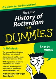 The little history of Rotterdam for Dummies ebook by Wilma van Giersbergen, René Spork