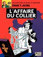 Blake et Mortimer - Tome 10 - Affaire du collier (L') ebook by Jacobs, Jacobs, Edgar P. Jacobs,...
