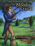 Ebook The Bloodied Cravat di Rosemary Stevens