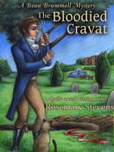 The Bloodied Cravat ebook by Rosemary Stevens