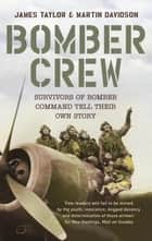 Bomber Crew ebook by James Taylor & Martin Davidson