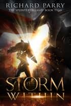 The Storm Within - A Dark Fantasy Adventure ebook by Richard Parry