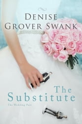 The Substitute - The Wedding Pact #1 ebook by Denise Grover Swank