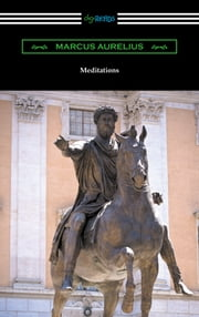 Meditations (Translated by George Long with an Introduction by Alice Zimmern) ebook by Marcus Aurelius
