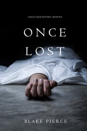 Once Lost (A Riley Paige Mystery—Book 10) ebook by Blake Pierce