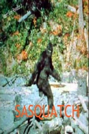 Sasquatch ebook by Robert Grey Reynolds Jr