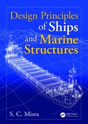 Design Principles of Ships and Marine Structures ebook by Misra, Suresh Chandra