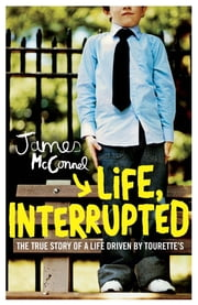 Life, Interrupted ebook by James Mcconnel