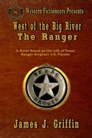 West of the Big River: The Ranger ebook by James J Griffin