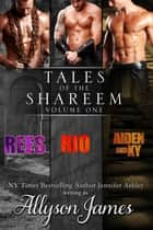 Tales of the Shareem, Volume 1 ebook by Allyson James, Jennifer Ashley