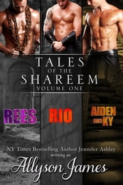 Tales of the Shareem, Volume 1 ebook by Allyson James,Jennifer Ashley