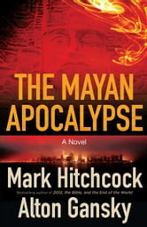 The Mayan Apocalypse ebook by Mark Hitchcock,Alton Gansky