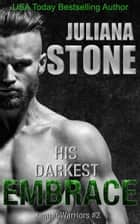 His Darkest Embrace ebook by Juliana Stone
