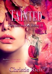 Tainted (Netherworld Book II) ebook by Christie Rich