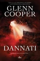Dannati - Dannati [vol. 1] ebook by Glenn Cooper