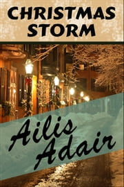 Christmas Storm - Victorian holiday romance ebook by Ailis Adair