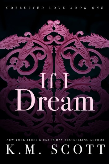 If I Dream ebook by K.M. Scott