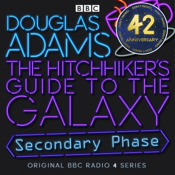 Hitchhiker's Guide To The Galaxy, The Secondary Phase Special audiobook by Douglas Adams