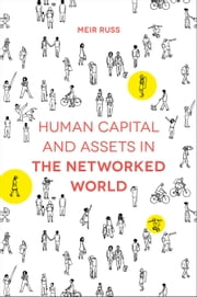 Human Capital and Assets in the Networked World ebook by Meir Russ