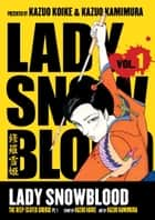 Lady Snowblood Volume 1 ebook by Kazuo Koike