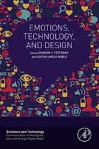 Emotions, Technology, and Design ebook by Sharon Tettegah,Safiya Noble