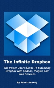 The Infinite Dropbox ebook by Robert Maxey