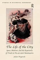 The Life of the City ebook by Julian Brigstocke