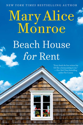 Beach House for Rent ebook by Mary Alice Monroe